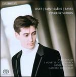 Yevgeny Sudbin Plays Liszt, Saint-Saëns & Ravel