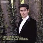 Yevgeny Sudbin plays Medtner & Rachmaninov