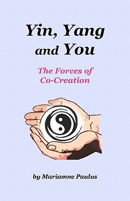 Yin, Yang and You: The Forces of Co-Creation - Pike, Diane Kennedy