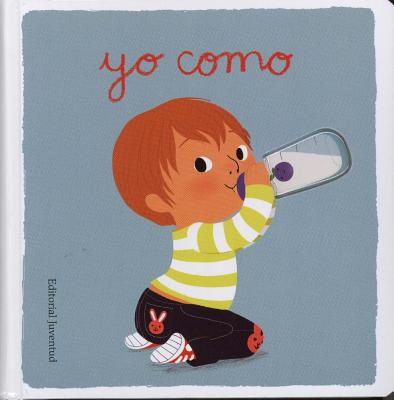 Yo Como - Graux, Amelie (Illustrator), and Bourgeois, Elodie (Translated by)