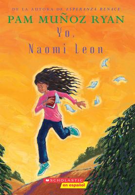 Yo, Naomi Leon - Ryan, Pam Munoz