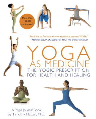 Yoga as Medicine: The Yogic Prescription for Health and Healing - McCall, Timothy, and Venera, Michal (Photographer)