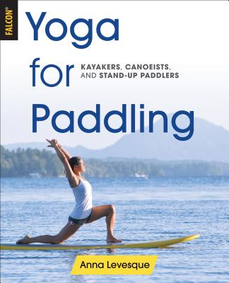 Yoga for Paddling - Levesque, Anna