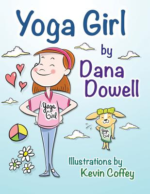 Yoga Girl - Dowell, Dana, and Coffey, Kevin