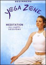 Yoga Zone: Meditation - Two Complete Sessions