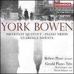 York Bowen: Phantasy Quintet; Piano Trios; Clarinet Sonata