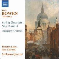 York Bowen: String Quartet Nos. 2 & 3; Phantasy-Quintett - Archaeus Quartet; Timothy Lines (clarinet)