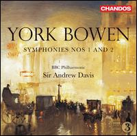 York Bowen: Symphonies Nos. 1 and 2 - BBC Philharmonic Orchestra; Andrew Davis (conductor)