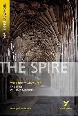 "York Notes on ""The Spire"" - Golding, William"