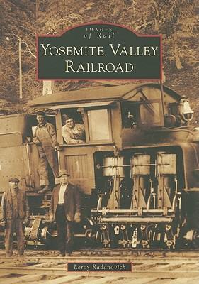 Yosemite Valley Railroad - Radanovich, Leroy