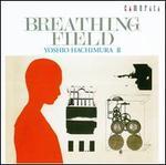 Yoshio Hachimura: Breathing Field