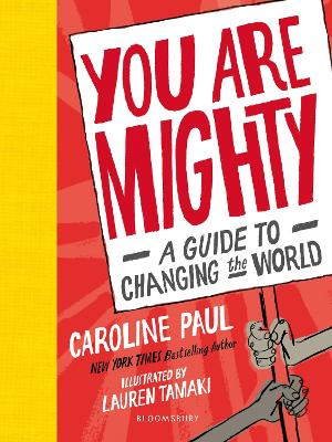 You Are Mighty: A Guide to Changing the World - Paul, Caroline