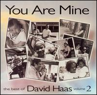You Are Mine: The Best of David Haas, Vol. 2 - David Hass