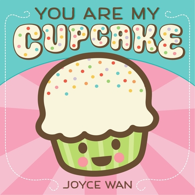 You Are My Cupcake -