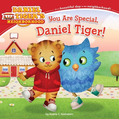 You Are Special, Daniel Tiger! - Santomero, Angela C (Adapted by)