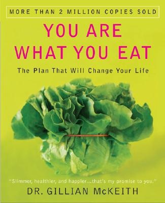 You Are What You Eat: The Plan That Will Change Your Life - McKeith, Gillian, Dr., Ph.D.