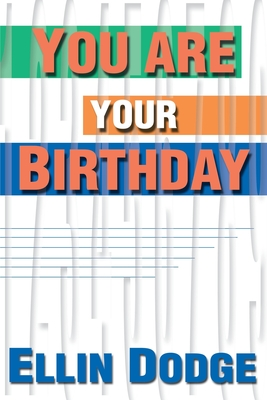 You Are Your Birthday - Dodge, Ellin