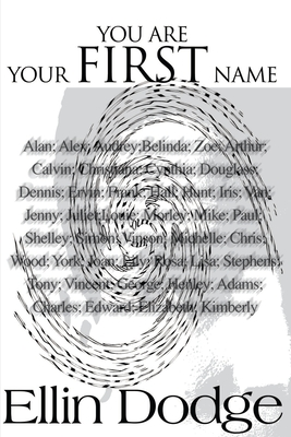 You Are Your First Name - Dodge, Ellin