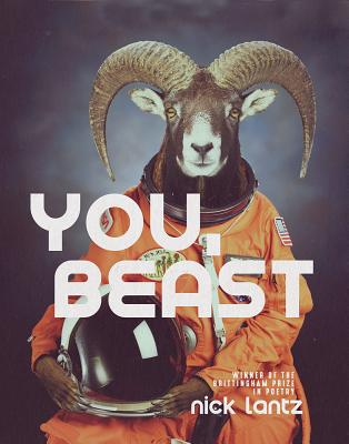 You, Beast: Poems - Lantz, Nick