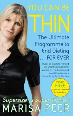 You Can Be Thin: The Ultimate Programme to End Dieting...Forever - Peer, Marisa