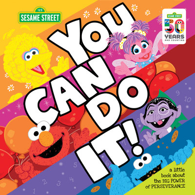 You Can Do It!: A Little Book about the Big Power of Perseverance - Sesame Workshop