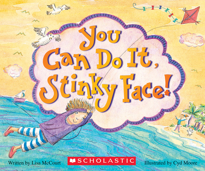 You Can Do It, Stinky Face!: A Stinky Face Book - McCourt, Lisa