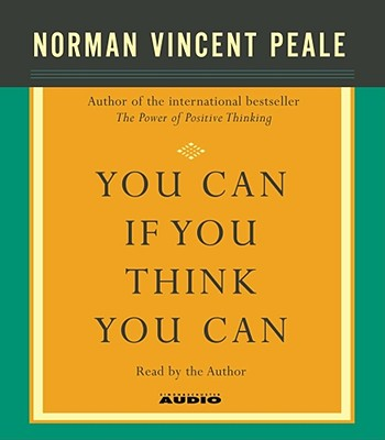 You Can If You Think You Can - Peale, Norman Vincent (Read by)