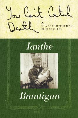You Can't Catch Death - Brautigan, Ianthe