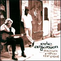 You Can't Relive the Past - Eric Andersen