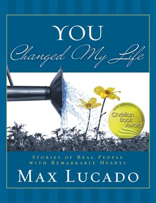 You Changed My Life - Lucado, Max