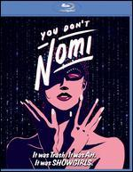 You Don't Nomi [Blu-ray]