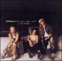 You Get Me - ZOEgirl
