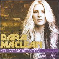 You Got My Attention - Dara Maclean
