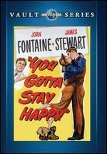 You Gotta Stay Happy - H.C. Potter