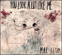 You Look a Lot Like Me - Mal Blum