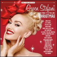 You Make It Feel like Christmas [Deluxe Edition] - Gwen Stefani