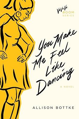 You Make Me Feel Like Dancing - Bottke, Allison