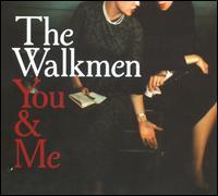 You & Me - The Walkmen