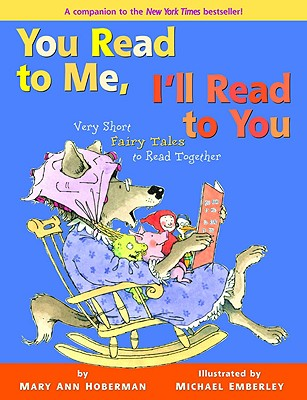 You Read to Me, I'll Read to You: Very Short Fairy Tales to Read Together - Hoberman, Mary Ann