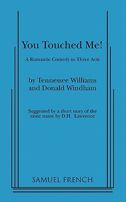 You Touched Me! - Williams, Tennessee, and Windham, Donald