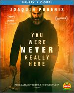 You Were Never Really Here [Blu-ray] - Lynne Ramsay