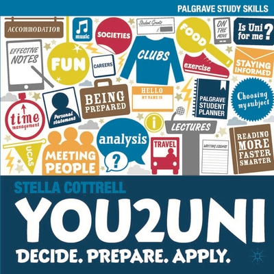 You2Uni: Decide. Prepare. Apply. - Cottrell, Stella