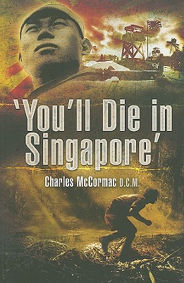 You'll Die in Singapore - McCormac, Charles