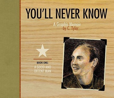 You'll Never Know Book 1: A Good and Decent Man - Tyler, C.