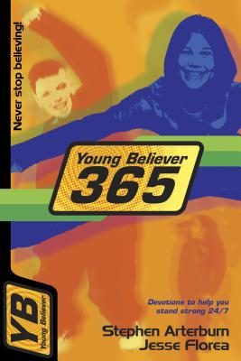 Young Believer 365: Devotions to Help You Stand Strong 24/7 - Arterburn, Stephen
