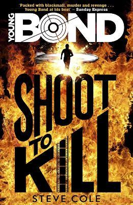 Young Bond: Shoot to Kill - Cole, Steve