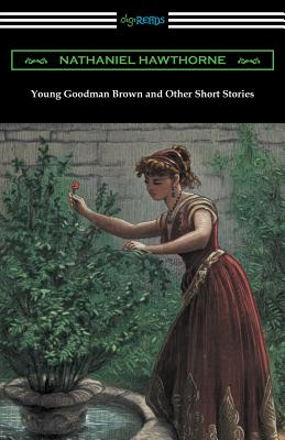 Young Goodman Brown and Other Short Stories - Hawthorne, Nathaniel