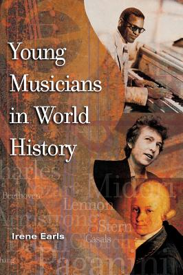 Young Musicians in World History - Earls, Irene