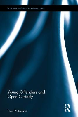 Young Offenders and Open Custody - Pettersson, Tove
