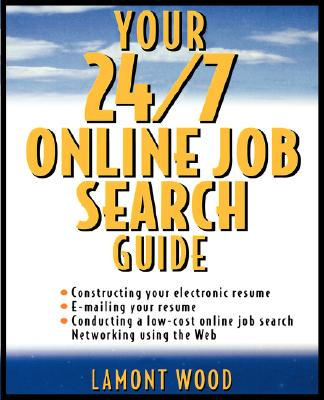 Your 24/7 Online Job Search Guide - Wood, Lamont